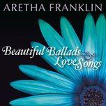 beautiful ballads & love songs - aretha franklin