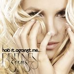 hold it against me (remixe) - britney spears