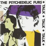 psychedelic furs/talk talk talk/forever now (expanded editions) - the psychedelic furs
