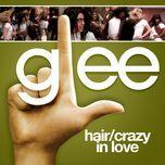 hair / crazy in love (glee cast version) (single) - glee cast