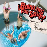 sorry for partyin' - bowling for soup