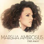 far away (single) - marsha ambrosius