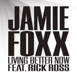 living better now - jamie foxx, rick ross