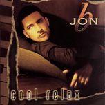 cool relax - jon b.
