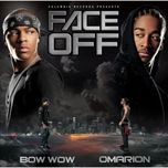 face off - bow wow, omarion