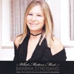 what matters most barbra streisand sings the lyrics of alan & marilyn bergman (deluxe edition) - barbra streisand