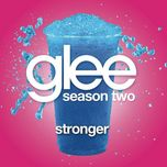 stronger (glee cast version) (single) - glee cast