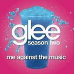 me against the music (glee cast version) (single) - glee cast