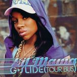 g-slide (tour bus) - lil' mama