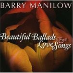 beautiful ballads & love songs - barry manilow