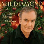 a cherry cherry christmas - neil diamond