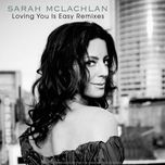 loving you is easy (remixes - ep) - sarah mclachlan