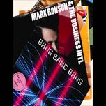 bang bang bang (single) - mark ronson, the business intl