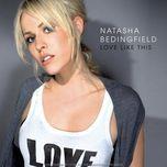 love like this - natasha bedingfield, sean kingston