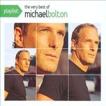 playlist: the very best of michael bolton - michael bolton