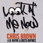 look at me now (single) - chris brown, lil wayne, busta rhymes