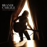 give up the ghost - brandi carlile