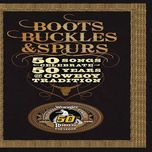 boots, buckles & spurs - 50 songs celebrate 50 years of cowboy tradition - v.a