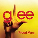 proud mary (glee cast version) (single) - glee cast