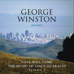 love will come - the music of vince guaraldi, volume 2 - george winston