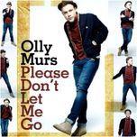 please don't let me go (single) - olly murs