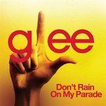 don't rain on my parade (glee cast version) (single) - glee cast