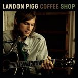 coffee shop - landon pigg