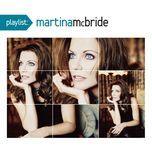 playlist: the very best of martina mcbride - martina mcbride