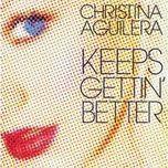 keeps gettin' better  (single) - christina aguilera