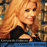 country strong (single) - gwyneth paltrow