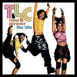 now & forever (the hits) - tlc