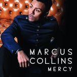 mercy - marcus collins