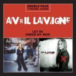 under my skin/let go - avril lavigne