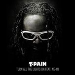 turn all the lights on (single) - t-pain, ne-yo