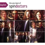 playlist: the very best of spin doctors - spin doctors