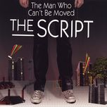 the man who can't be moved (single) - the script