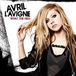 what the hell (single) - avril lavigne