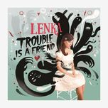 trouble is a friend (single) - lenka
