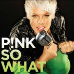 so what (digital single) - p!nk