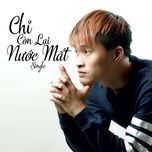 chi con lai nuoc mat (single) - phuong the huy