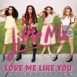 love me like you (the collection) - little mix