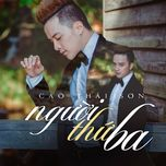 nguoi thu ba (single) - cao thai son