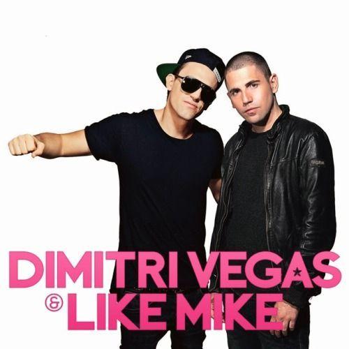Những Bài Hát Hay Nhất Của Dimitri Vegas & Like Mike