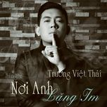 noi anh lang im (single) - truong viet thai