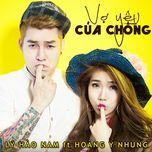 vo yeu cua chong (single) - ly hao nam, hoang y nhung