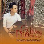 pho khong con ai (single) - hoang bao phong