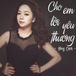 cho em loi yeu thuong (single) - hong chinh