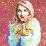 title (special edition) - meghan trainor