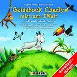 geissbock charly reist um d'walt - kinder schweizerdeutsch, jolanda steiner