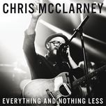 everything and nothing less (single)  - chris mcclarney